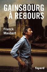 Vente Livre Numérique : Gainsbourg à rebours  - Franck Maubert