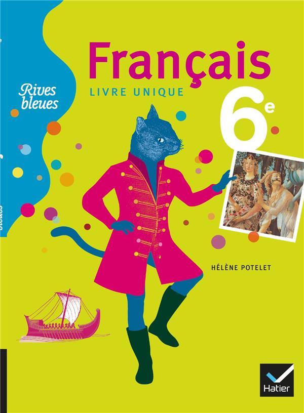 Rives Bleues Livre Unique De Francais 6e Ed. 2009 - Manuel De L'Eleve (Format Compact)