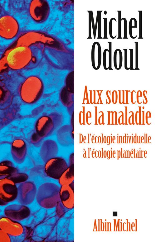 aux sources de la maladie ; de l'écologie indiviuelle à l'écologie planétaire