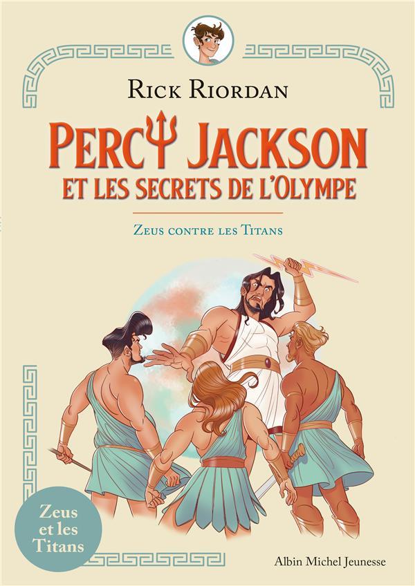 Percy Jackson et les secrets de l'Olympe t.2 ; Zeus contre les Titans