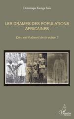 Les drames des populations africaines  - Dominique Kamga Sofo - Dominique Kamga Sofo