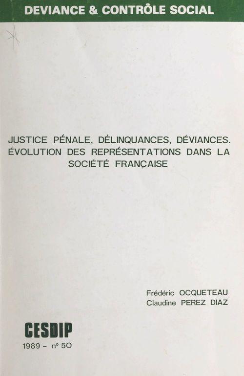 Vente EBooks : Justice pénale délinquances, déviances  - Frédéric OCQUETEAU  - Claudine Pérez-Diaz