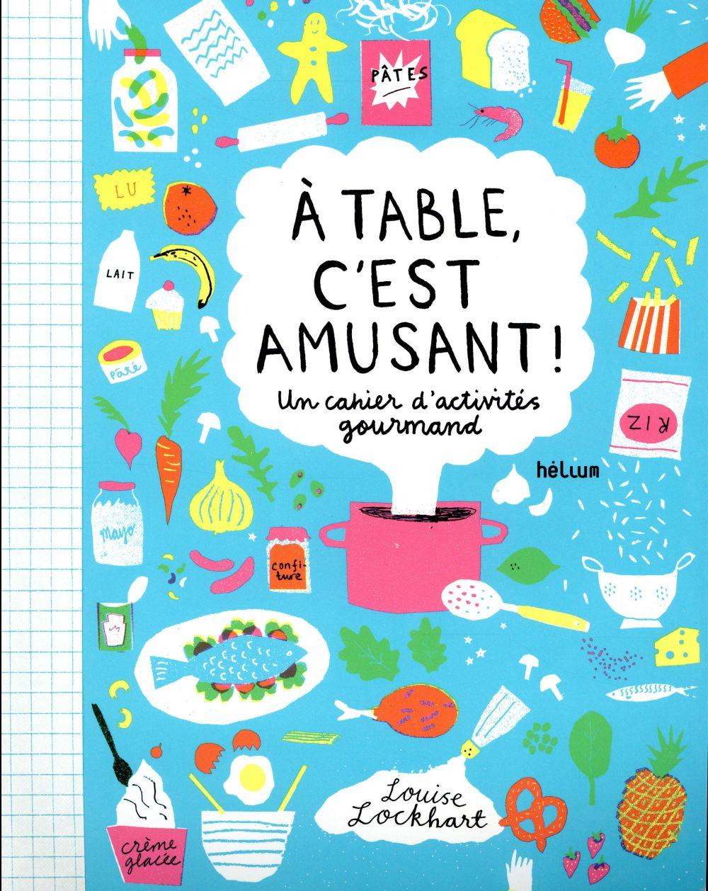 à table, c'est amusant ! un cahiers d'activités gourmand