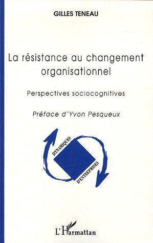 La resistance au changement organisationnel (nouvelle edition)
