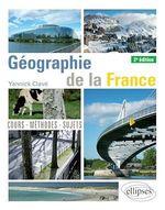 Géographie de la France - 2e édition  - Yannick Clavé