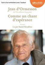 Vente AudioBook : Comme un chant d'espérance  - Jean d'Ormesson