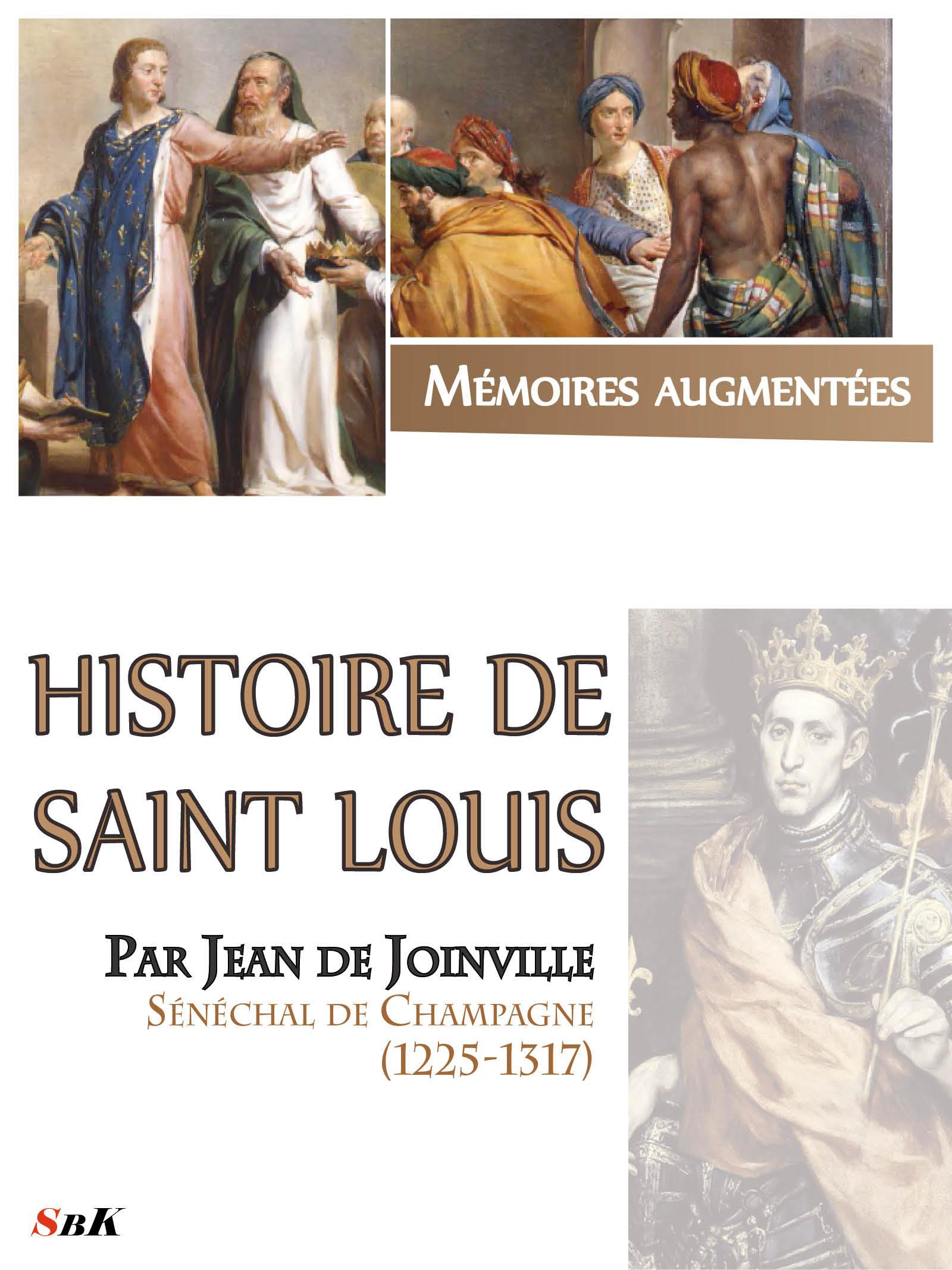 Histoire de Saint Louis par Jean de Joinville  - Jean De Joinville