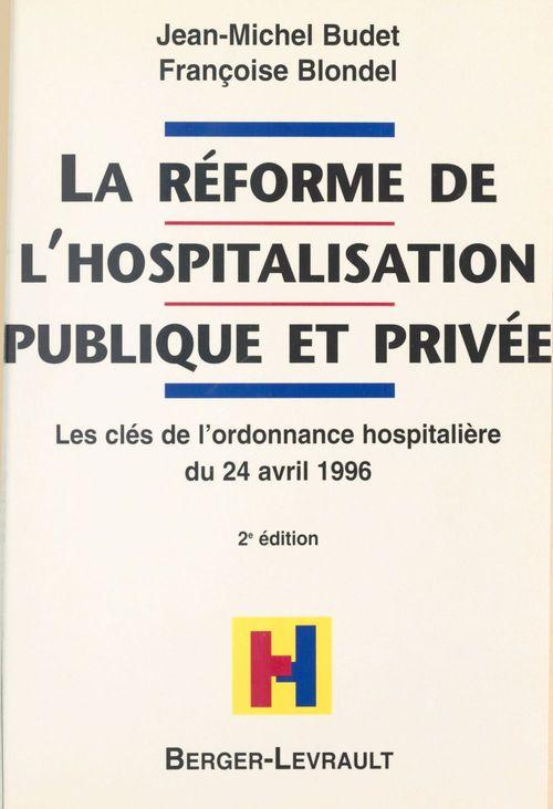 Reforme de l'hospitalisation publique et privee