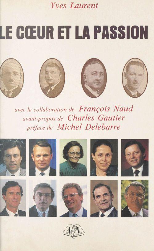 Le coeur et la passion : chronique du Parti Socialiste en Loire-Inférieure et Loire-Atlantique