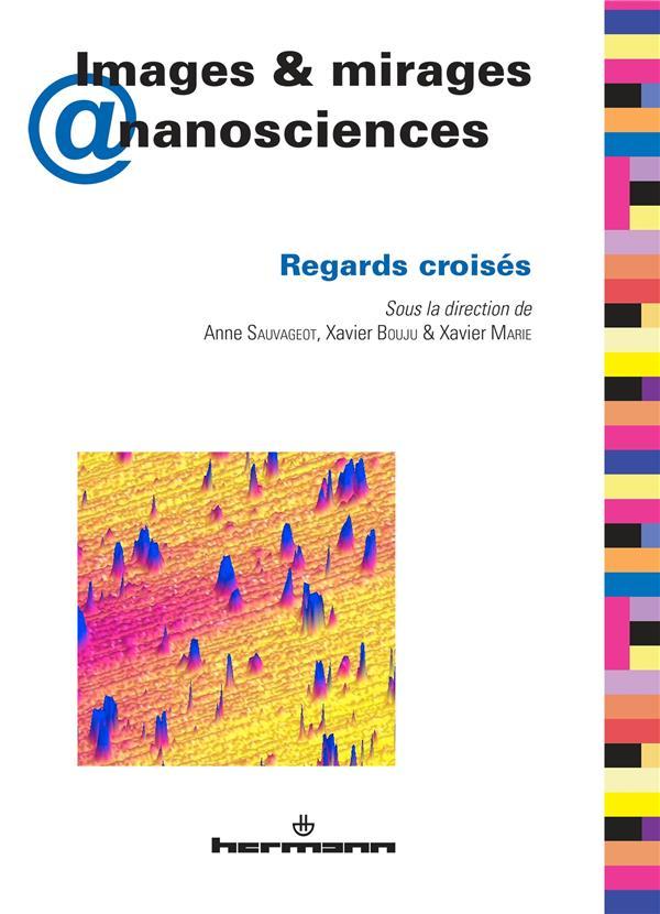 Images & mirages  nanosciences - regards croises