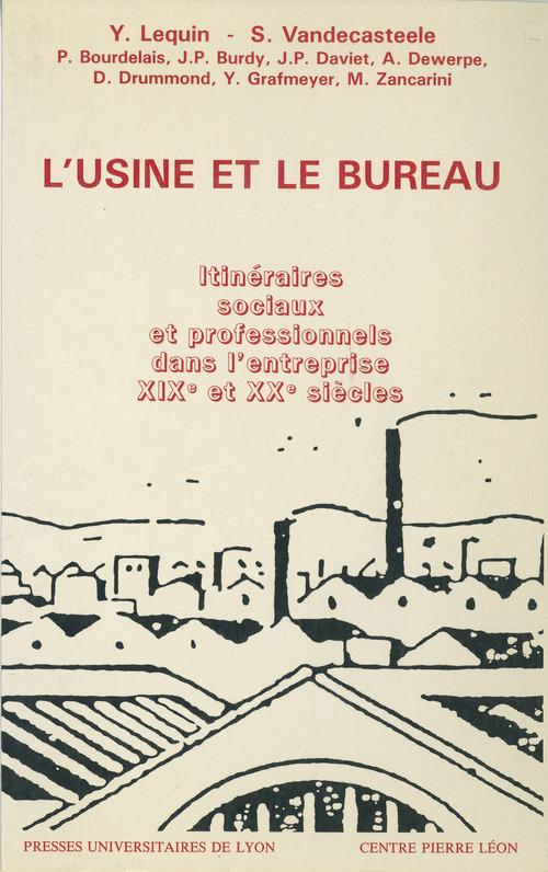 L'Usine et le Bureau  - Bourdelais  - Jean-Pierre Daviet  - Jean-Paul Burdy  - Sylvie Vandecasteele-Schweitzer  - Yves Lequin  - Alain Dewerpe  - Diana Drum