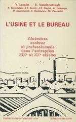 L'Usine et le Bureau  - Sylvie Vandecasteele-Schweitzer - Bourdelais - Jean-Pierre Daviet - Jean-Paul Burdy - Yves Lequin - Alain Dewerpe - Diana Drum