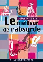 Vente EBooks : Le Meilleur de l'absurde  - Sébastien Bailly