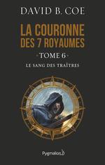Vente Livre Numérique : La couronne des 7 royaumes (Tome 6) - Le Sang des traîtres  - David B. Coe