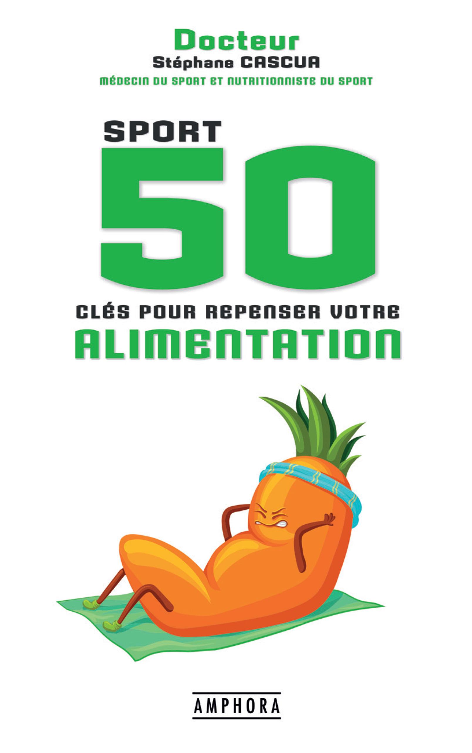Sport, 50 clés pour repenser votre alimentation