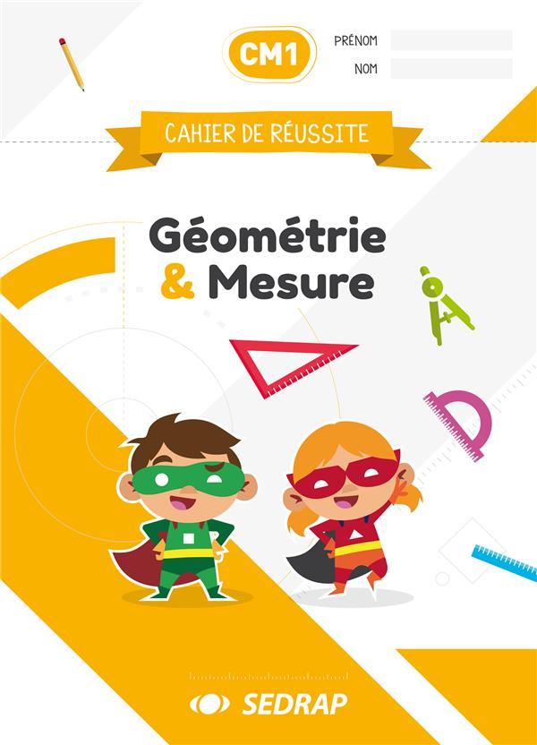 Cahier de réussite ; CM1 ; géometrie et mesure