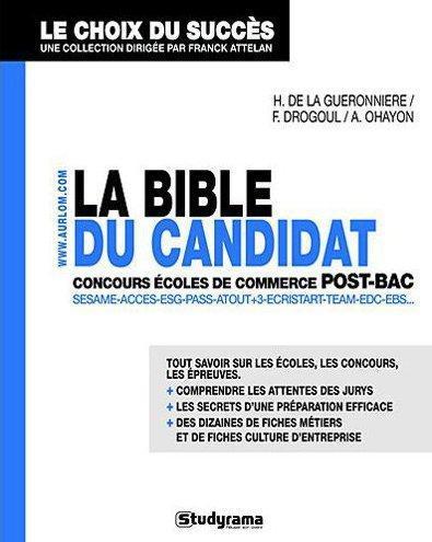 La Bible Du Candidat Aux Concours Des Ecoles De Commerce Post-Bac