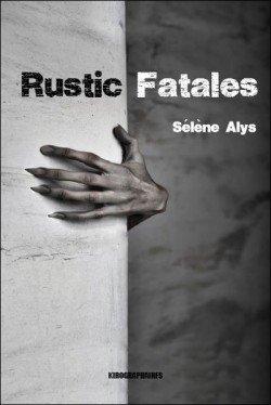 Rustic fatales