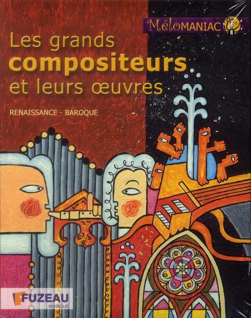 Les grands compositeurs et leurs oeuvres - renaissance et baroque