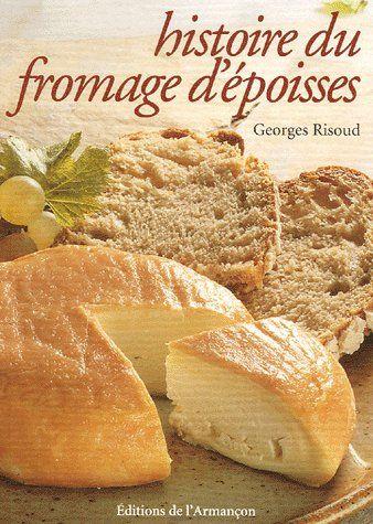 Histoire Du Fromage D'Epoisses