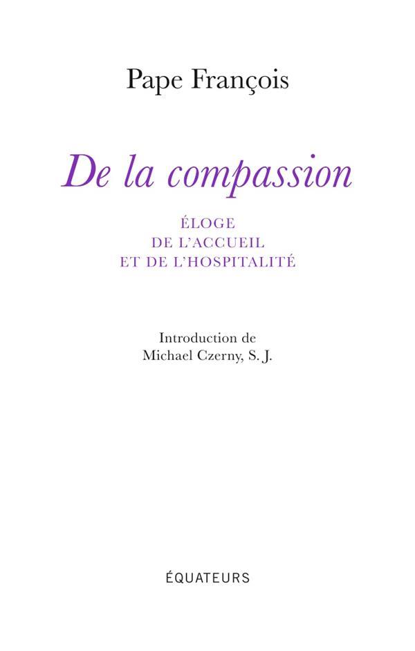 De la compassion ; éloge de l'accueil et de l'hopitalité