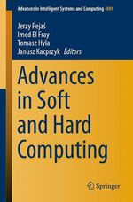 Advances in Soft and Hard Computing  - Imed El Fray - Tomasz Hyla - Jerzy Pejas - Janusz Kacprzyk