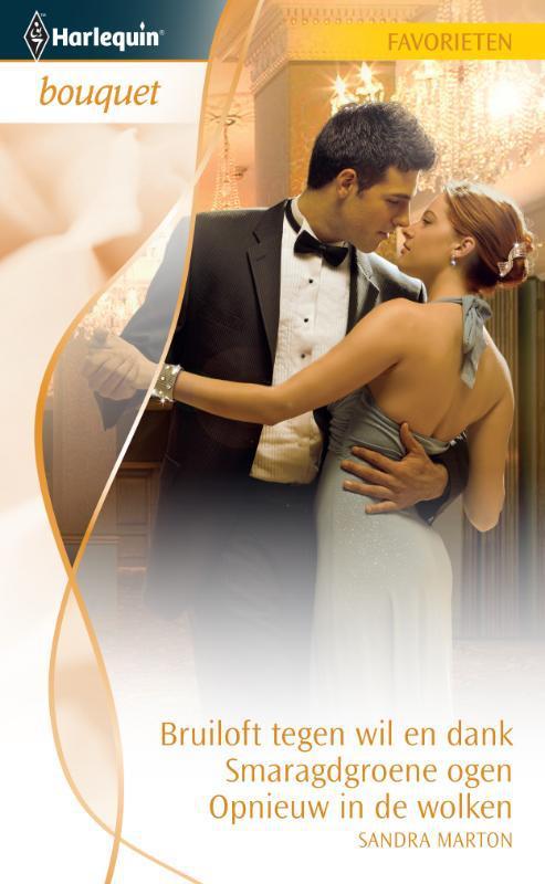 Bruiloft tegen wil en dank ; Smaragdgroene ogen ; Opnieuw in de wolken