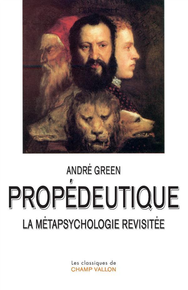 Propédeutique ; la métapsychologie revisitée