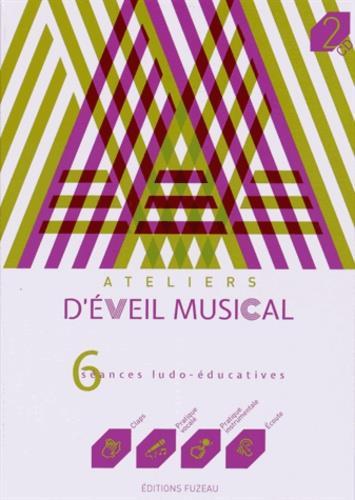 Ateliers d'éveil musical ; 6 séances ludo-éducatives ; coffret t.1