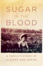 Sugar in the Blood  - Andrea Stuart