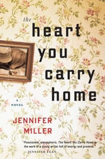The Heart You Carry Home  - Jennifer Miller