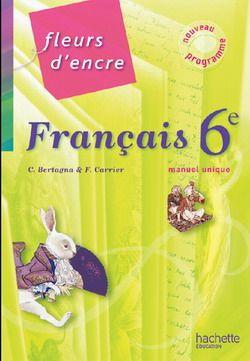 Fleurs D Encre 6e Francais Livre Unique En 1 Volume