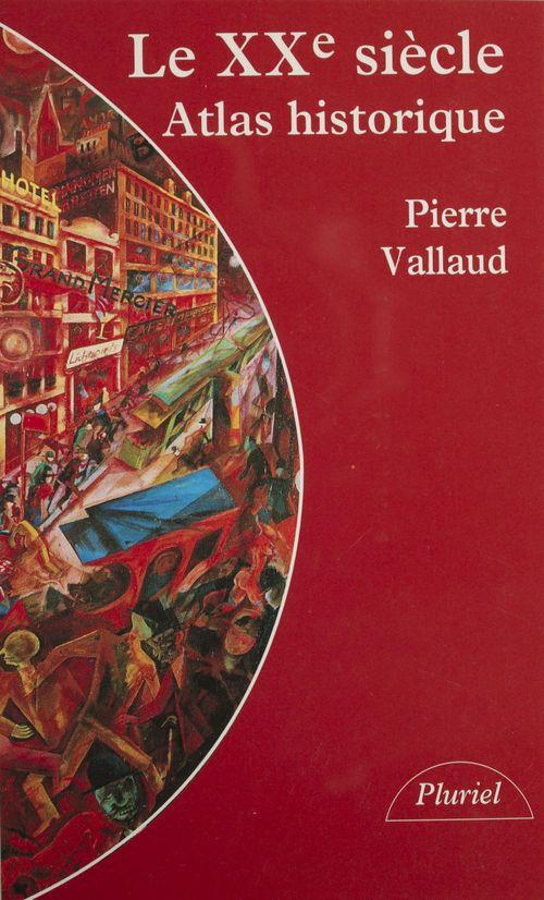 Le XXe siècle ; atlas historique