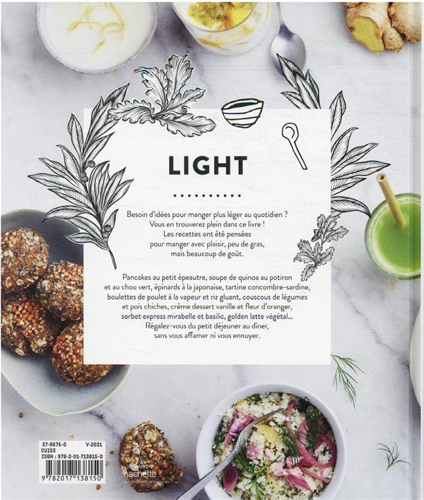 Light : 65 recettes variées, colorées et pleines de goût pour manger plus léger