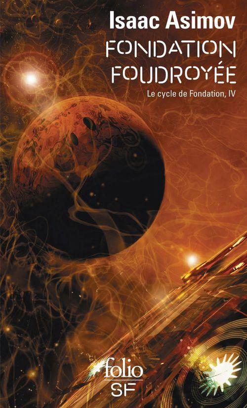Le Cycle de Fondation (Tome 4) - Fondation foudroyée