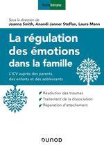 Vente Livre Numérique : La régulation des émotions dans la famille  - Joanna Smith - Anandi Janner Steffan - Laure Mann