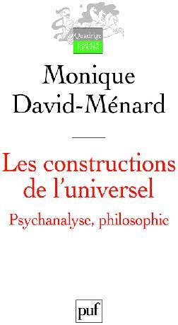 Les constructions de l'universel : psychanalyse, philosophie