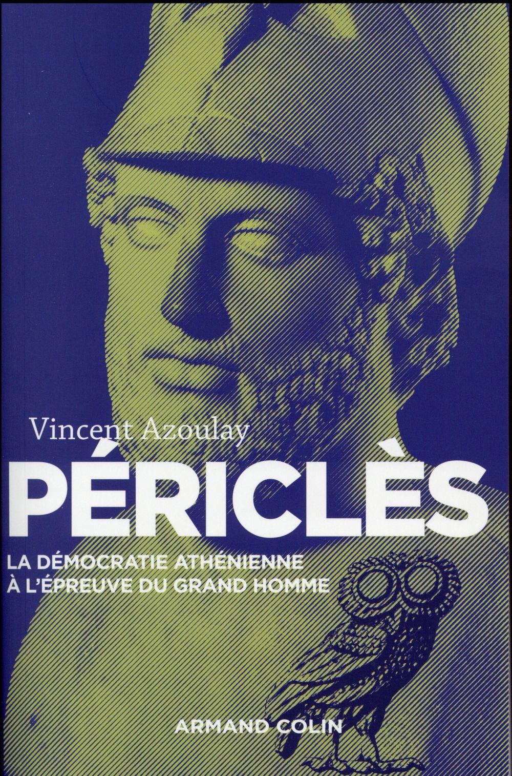 Périclès ; la démocratie athénienne à l'épreuve du grand homme (2e édition)