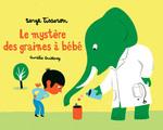 Vente EBooks : Le Mystère des graines à bébé  - Serge Tisseron
