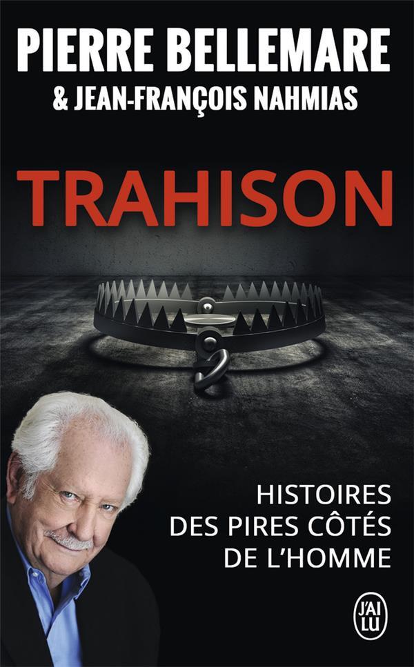 Trahison ; histoires des pires côtés de l'homme