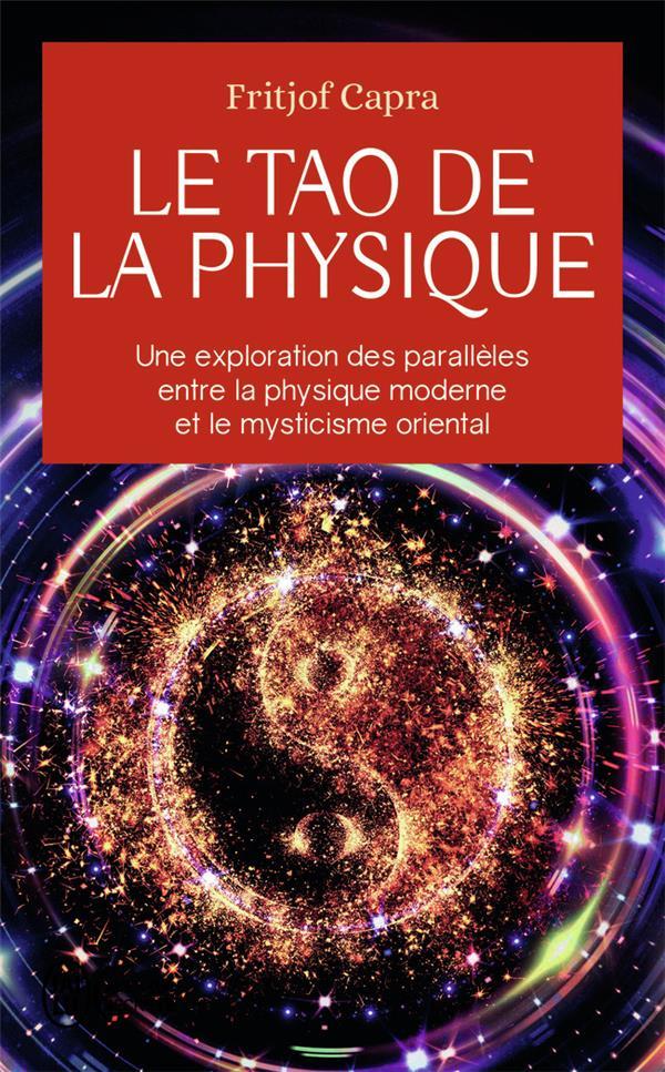 Le tao de la physique ; une exploration des parallèles entre la physique moderne et le mysticisme oriental