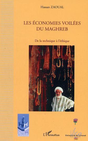 Les economies voilees du maghreb - de la technique a l'ethique