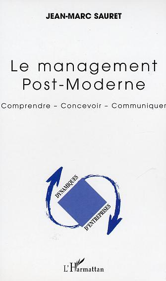 Le management post-moderne - comprendre - concevoir - communiquer