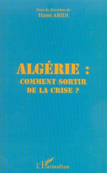 Algerie comment sortir de la crise