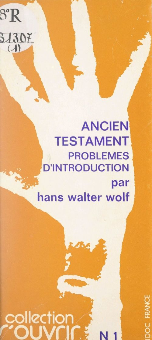 Ancien Testament  - Hans Walter Wolf