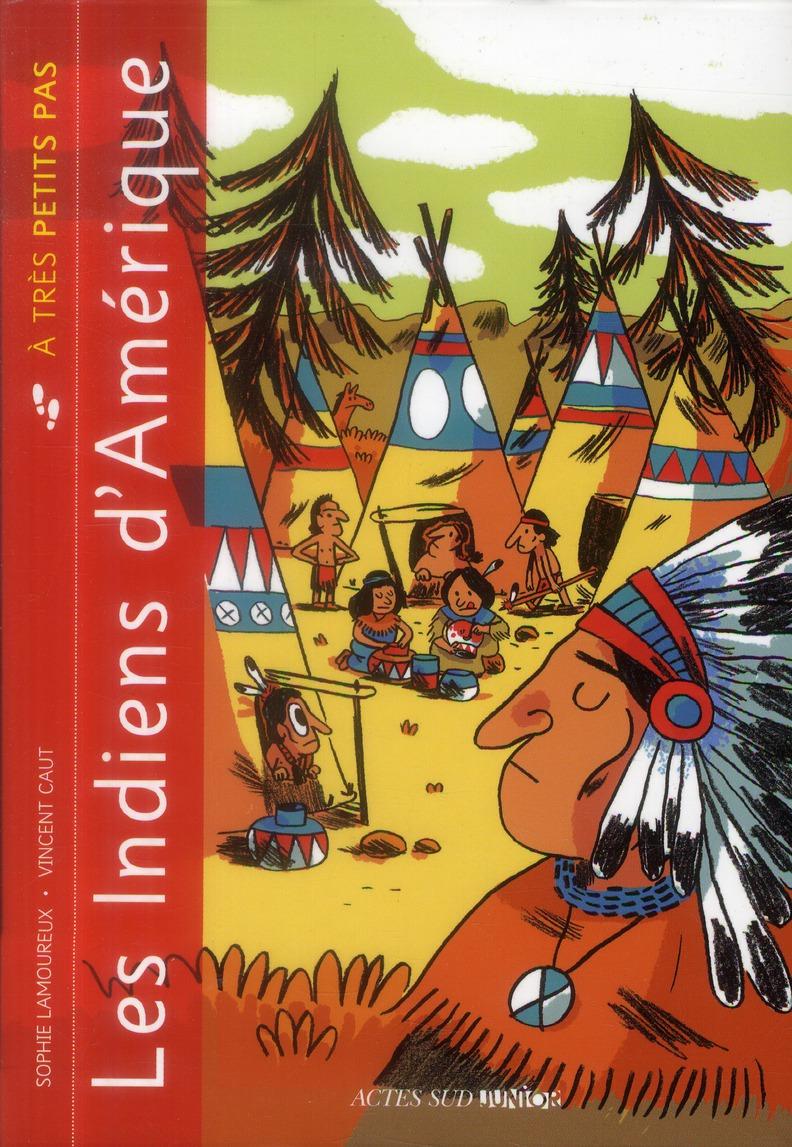 A TRES PETITS PAS ; les indiens d'Amérique