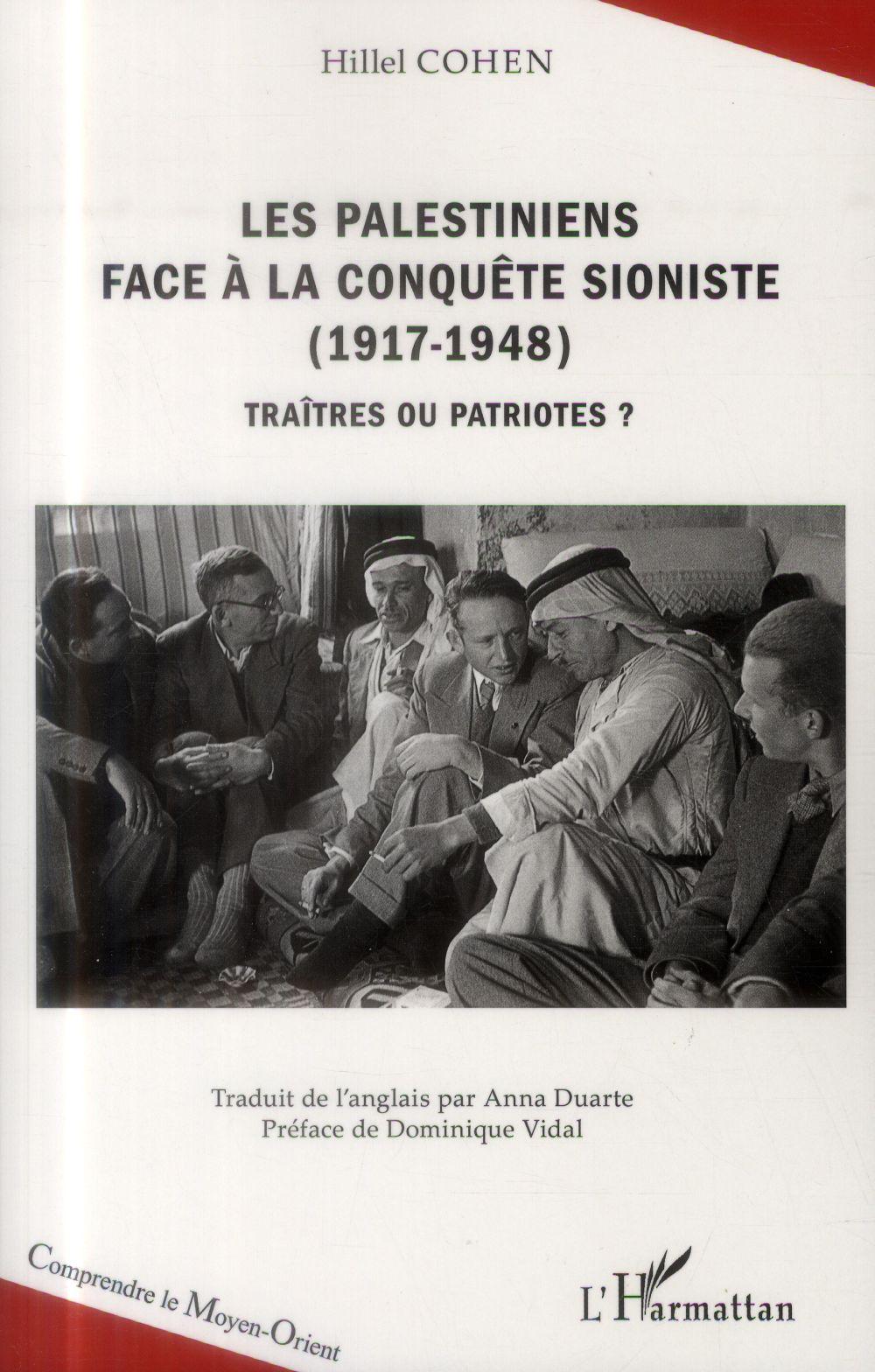 Les palestiniens face à la conquête sioniste 1917-1948 ; traîtres ou patriotes ?