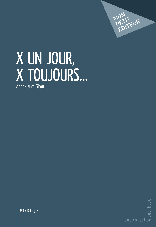 X un jour, X toujours...