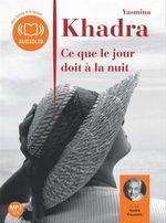 Vente AudioBook : Ce que le jour doit à la nuit  - Yasmina Khadra