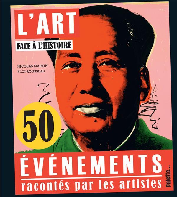L'art face a l'histoire ; 50 événements vus par les artistes